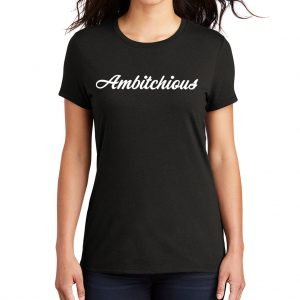 Black Ambitchious T-Shirt