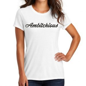 White Ambitchious T-Shirt