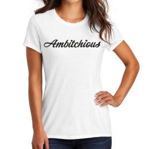 White Ambitchious T-Shirt